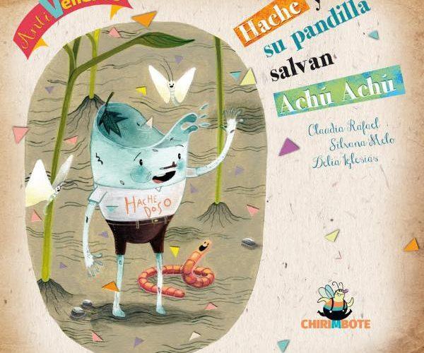 """Desde AGMER y Biblioteca Popular Luz Obrera de Basavilbaso invitan a la presentación del libro """"Hache y su pandilla salvan Achú Achú"""" de Editorial Chirimbote"""