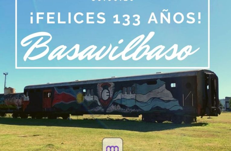 ¡Felices 133 años, Basavilbaso!