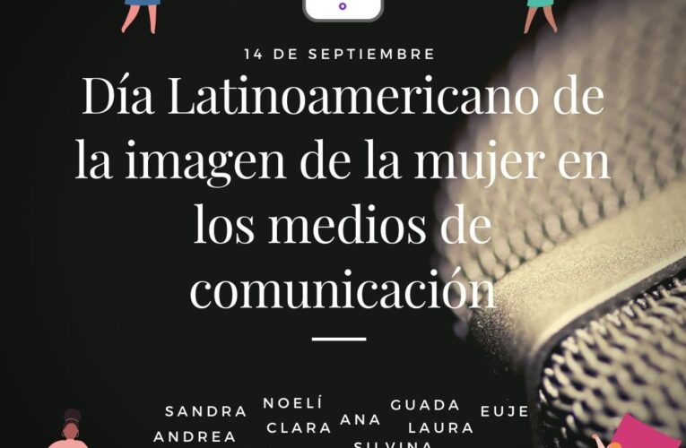 #Efemérides: Día Latinoamericano de la imagen de la mujer en los medios de comuniación