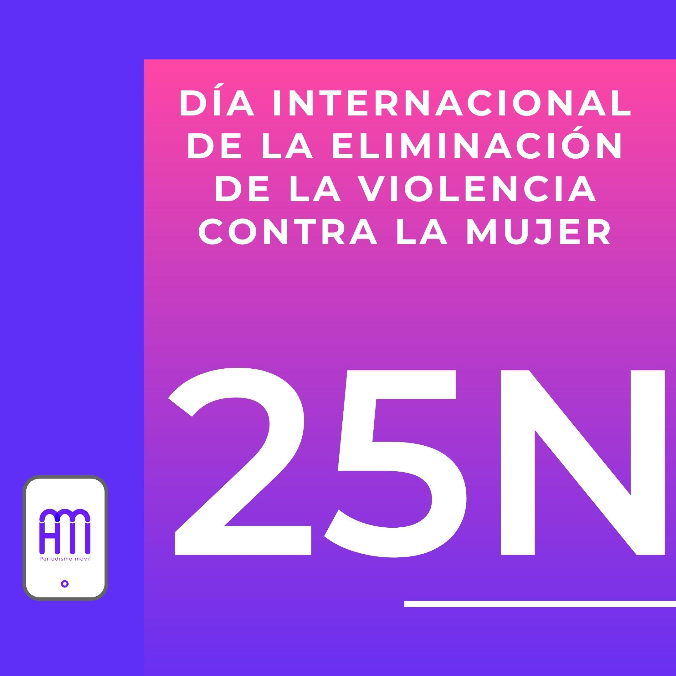 #Efemérides: 25 de noviembre, Día Internacional de la Eliminación de la Violencia contra la Mujer