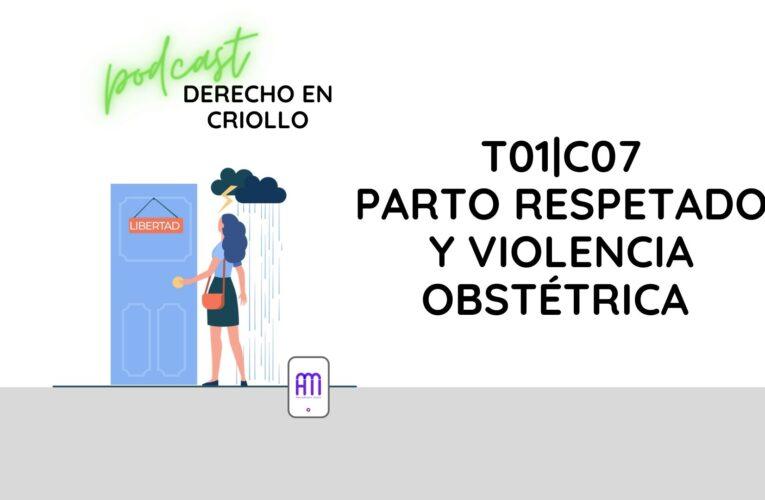 Derecho en Criollo T01E07: Parto respetado y violencia obstétrica
