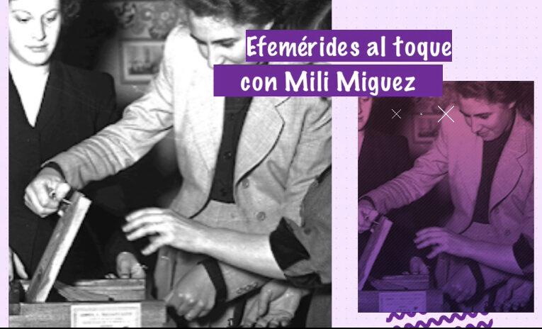 Efemérides al toque con Mili Miguez: Día Nacional de los Derechos Políticos de la Mujer